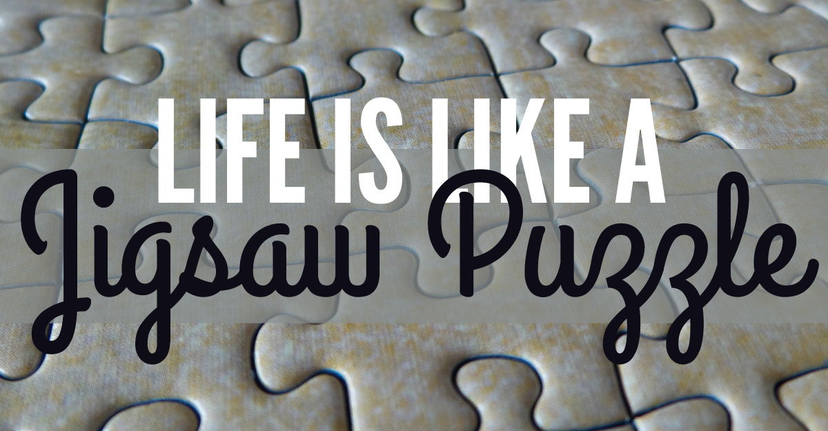 Life: A jigsaw puzzle